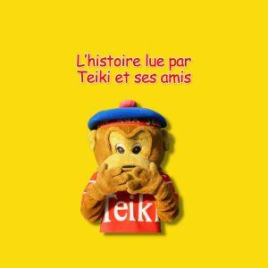 L'histoire lue par Teiki